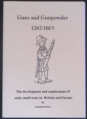 Guns and Gunpowder 1267-1603, by Jonathan Davies